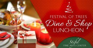 Festival of Trees Dine & Shop Luncheon -Stifel Fine Arts Center