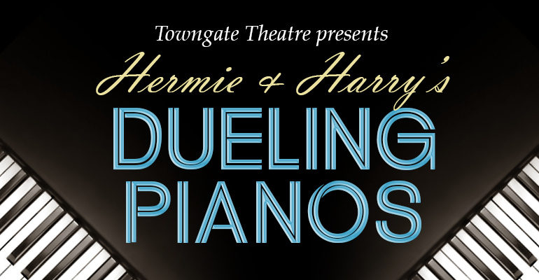 Hermie & Harry's Dueling Pianos - Towngate Theatre