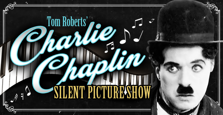 Tom Roberts' Charlie Chaplin Silent Picture Show